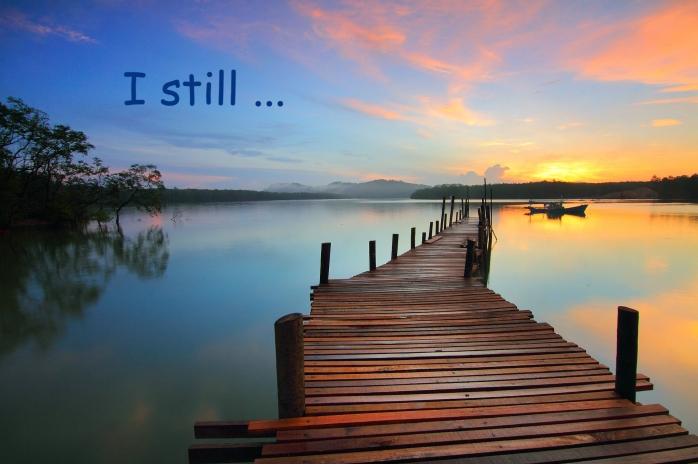 I still